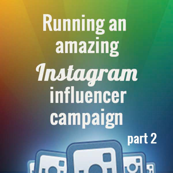 Part 2 influencer campaign
